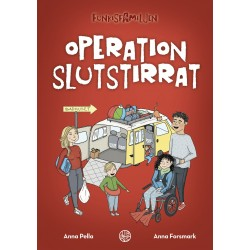Operation slutstirrat, Funkisfamiljen